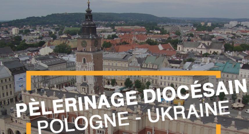 Pèlerinage Pologne Ukraine 2018